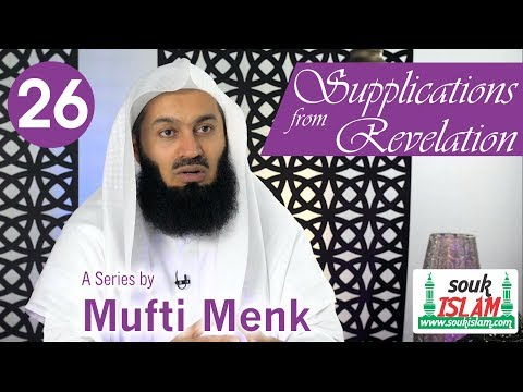 Supplications from Revelation   Mufti Menk   Episode 26