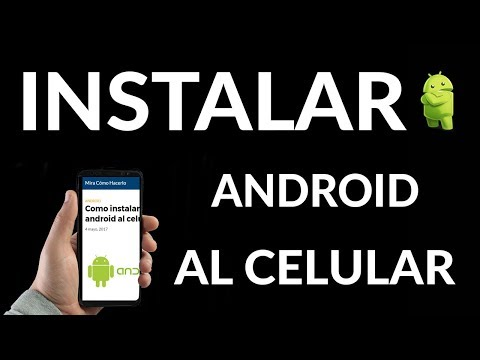 ¿Cómo Instalar Android en el Móvil?