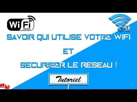 [Tuto] Savoir qui utilise votre Wifi et sécuriser le réseau ! | Fr