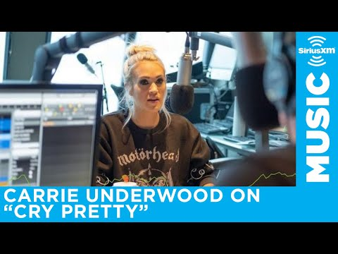 Carrie Underwood on the message of 'Cry Pretty'