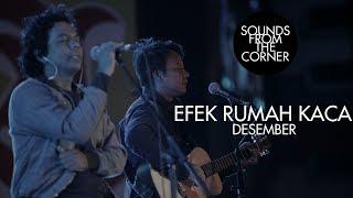 Efek Rumah Kaca - Desember | Sounds From The Corner Live #24