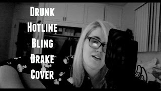 Drunk Hotline Bling Drake Cover