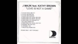 J Majik feat. Kathy Brown - Love Is Not A Game (Original Radio Edit)