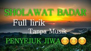 Penyejuk Hati Shollawat Badar Full Lirik