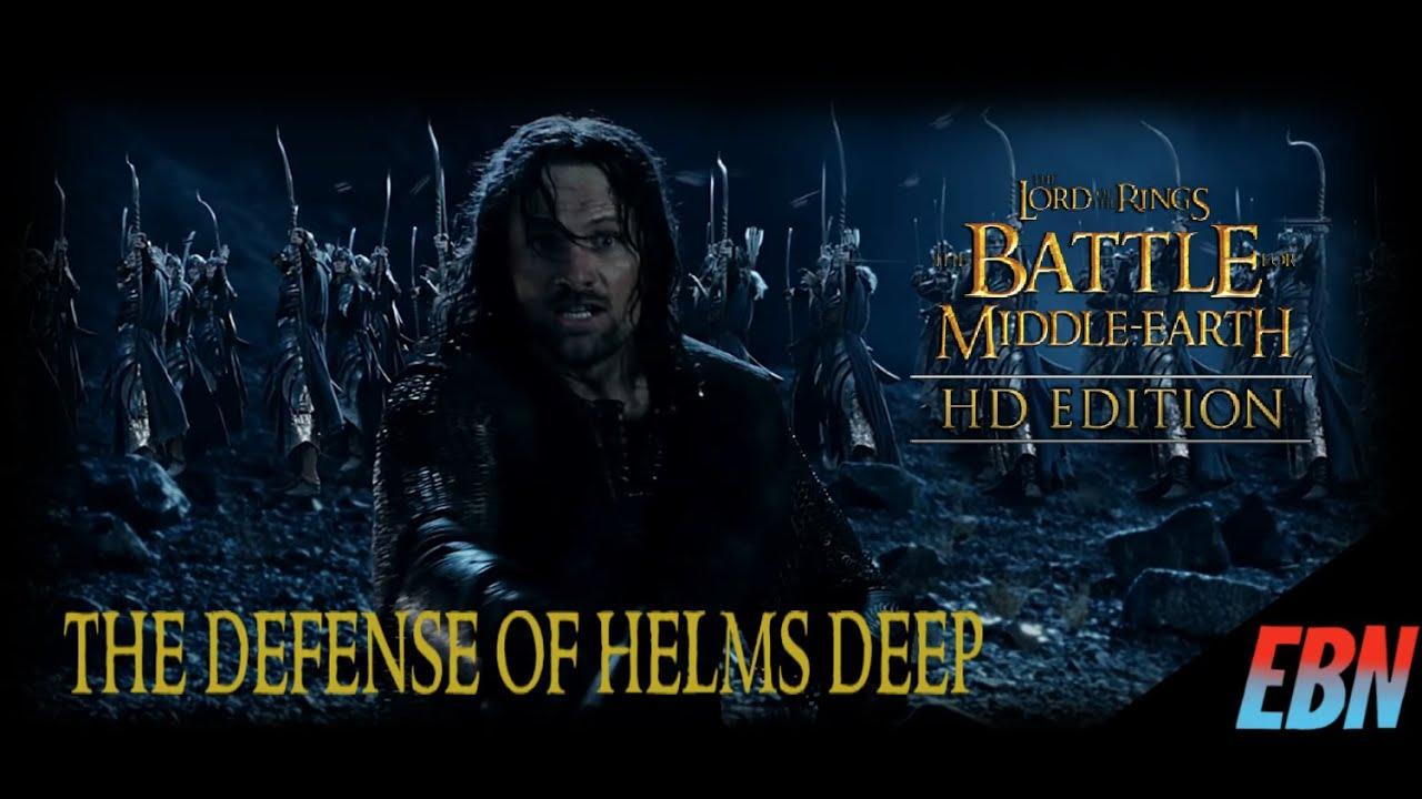 The Defense of Helms Deep! - The Battle For Middle Earth: Good Campaign (HD Edition)