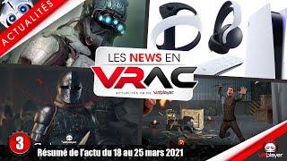 #PS5 #PSVR #PSVR2 | Actualités VR du 18 au 25 mars 2021 | 003 | Les News en VRAC VR4Player