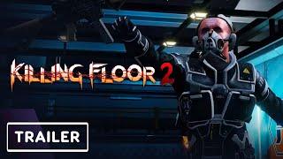 Killing Floor 2: Interstellar Insanity Trailer | E3 2021