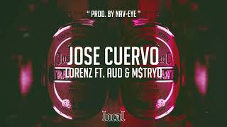Lorenz ft. Aud & M$TRYO - Jose Cuervo (prod. by NAV-EYE)