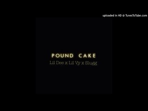 Pound Cake Freestle- Lil Dee x Lil Vy x Slugg