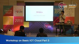 Workshop on Basic IOT Cloud Part 3