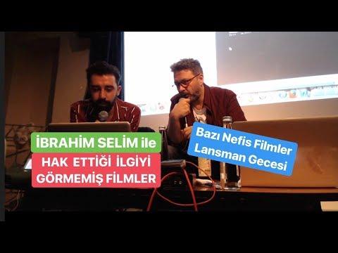 İbrahim Selim Ile Hak Ettiği İlgiyi Görmemiş Filmler - BAZI NEFİS FİLMLER Lansman Gecesi 4