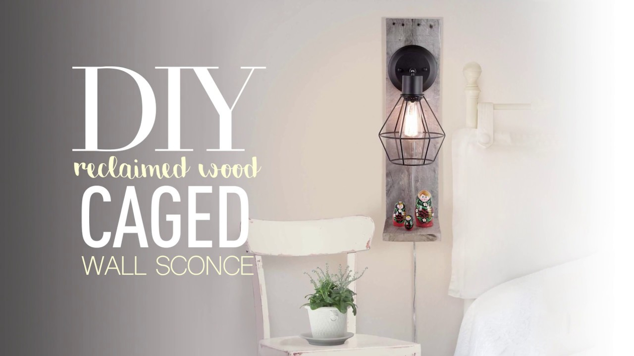 Do it yourself - Caged Wall Sconce on Recycled Wood Plank ...