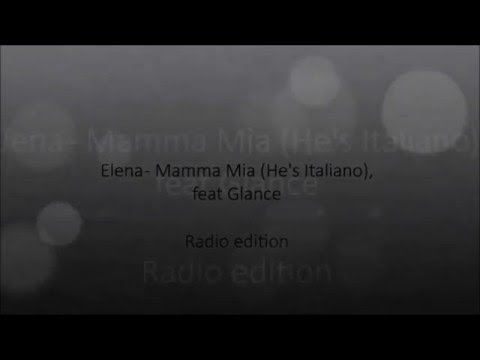 Elena - Mamma Mia (He's Italiano), feat glance ~ Lyrics