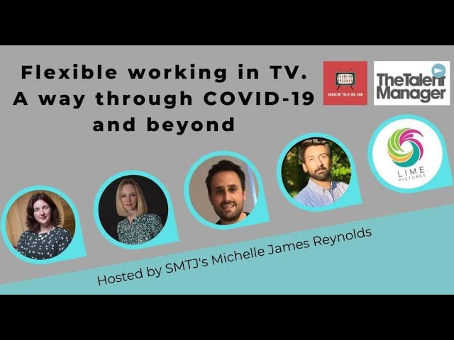 Flexible working in TV - A way through COVID-19 and beyond.
