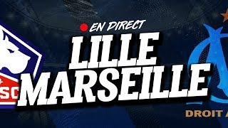 🔴 [ DIRECT / LIVE ] LILLE - MARSEILLE // Club House ( LOSC - OM )