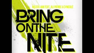Mister Jam - Bring On the Nite (feat. Ali Pierre & Cymcolé)