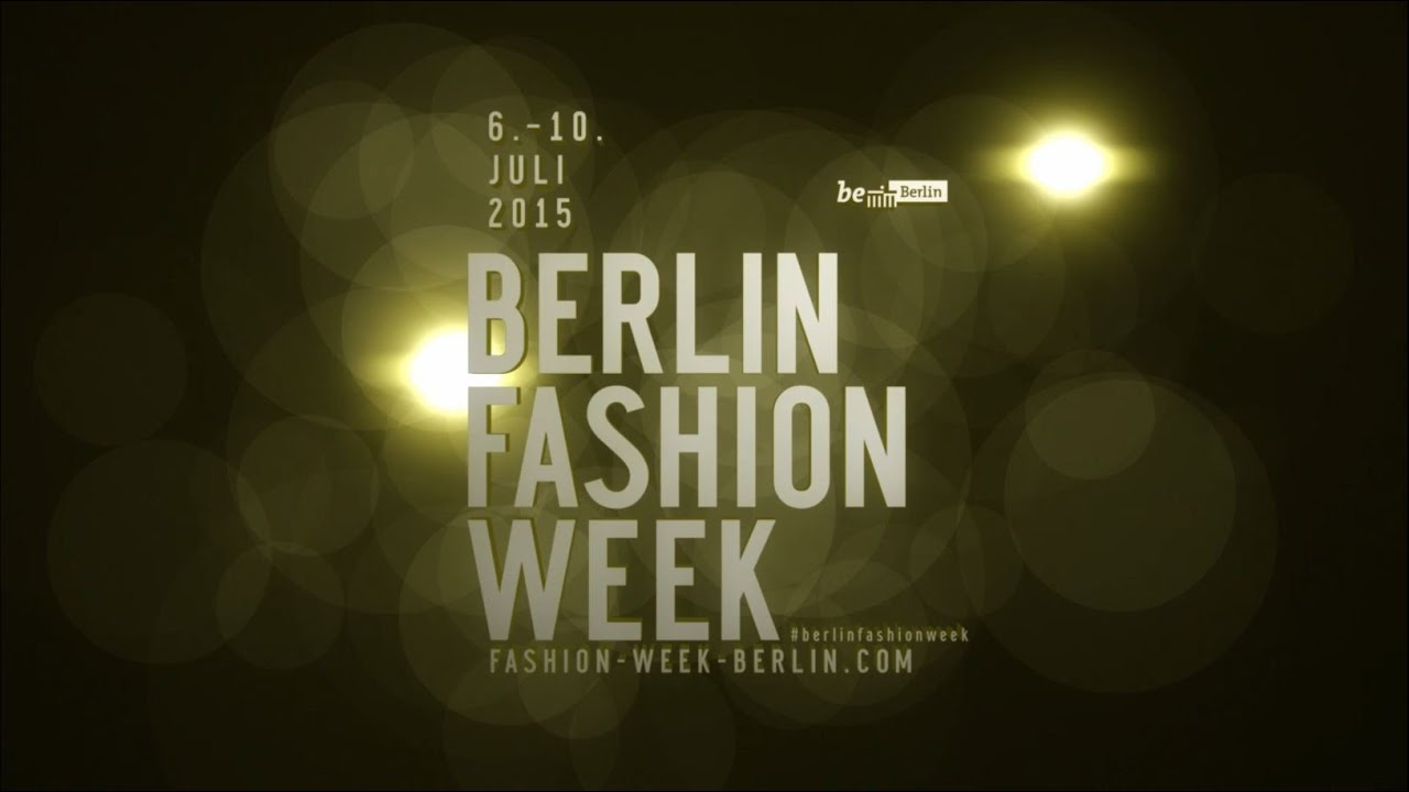 Berlin Fashion Week Highlights Juli 2015 Youtube