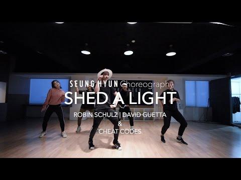 Shed A Light - Robin Schulz & David Guetta & Cheat Codes | Seung Hyun Choreography