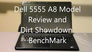 Dell 5555 Review and Dirt Showdown BenchMark High Settings