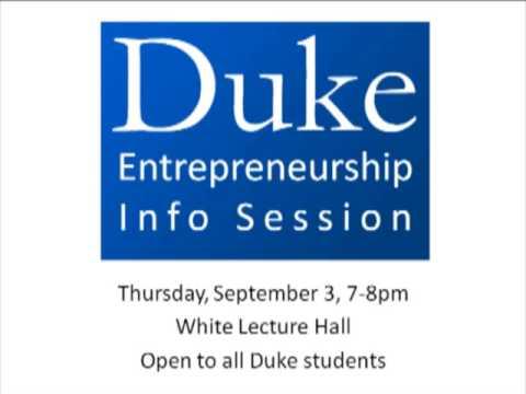 Part 1 - Duke Undergraduate Entrepreneurship Information Session 2009