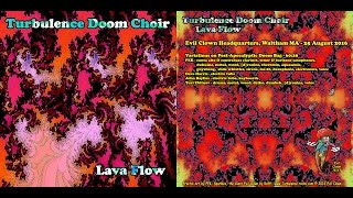 Turbulence Doom Choir:  Lava Flow - Variations on Post-Apocalyptic Doom Bag