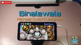 BINALEWALA - MICHAEL DUTCHI LIBRANDA (REAL DRUM APP COVER)
