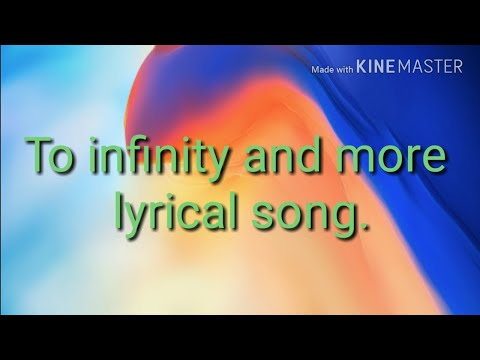 To Infinity And More || Lyrical Song.