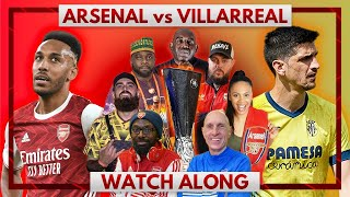 Arsenal vs Villarreal | Watch Along Live