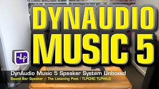 Dynaudio Music 5 Powered Speaker System unboxed | The Listening Post | TLPCHC TLPWLG