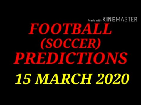 FOOTBALL PREDICTIONS (SOCCER BETTING TIPS) TODAY 15/03/2020