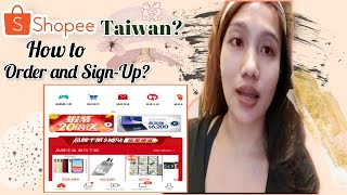 HOW TO ORDER AND SIGN-UP SHOPEE TAIWAN.Tagalog