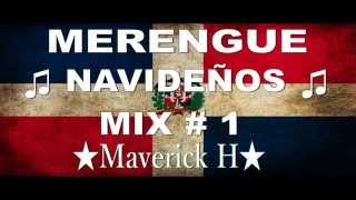 Merengue Navideños Mix # 1 ♫ ★ Maverick H