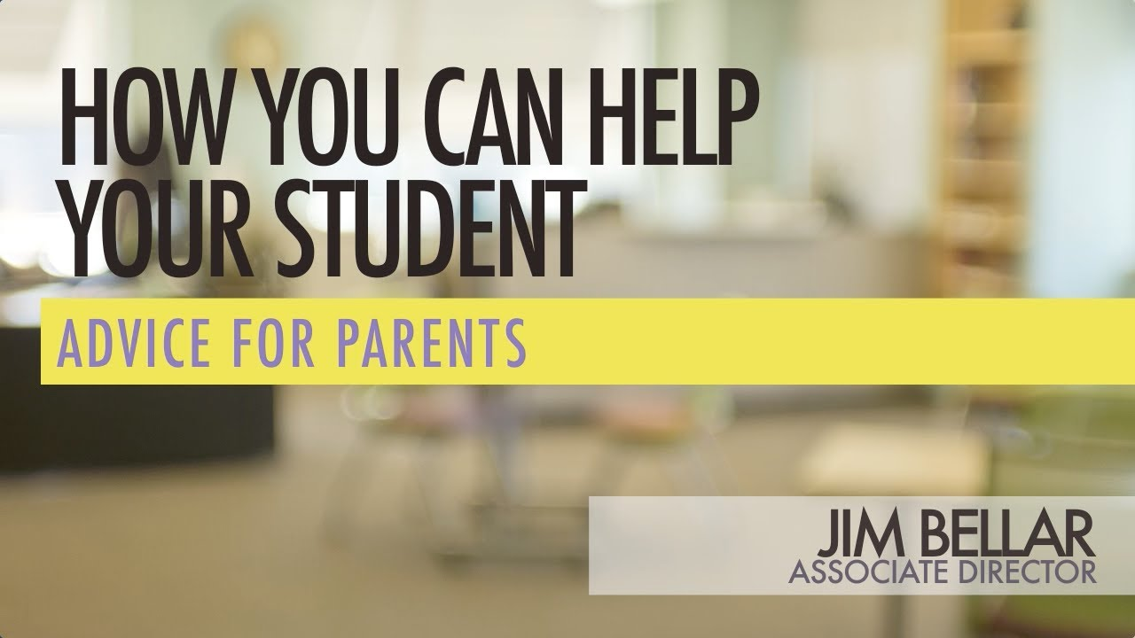How You Can Help Your Student Advice For Parents
