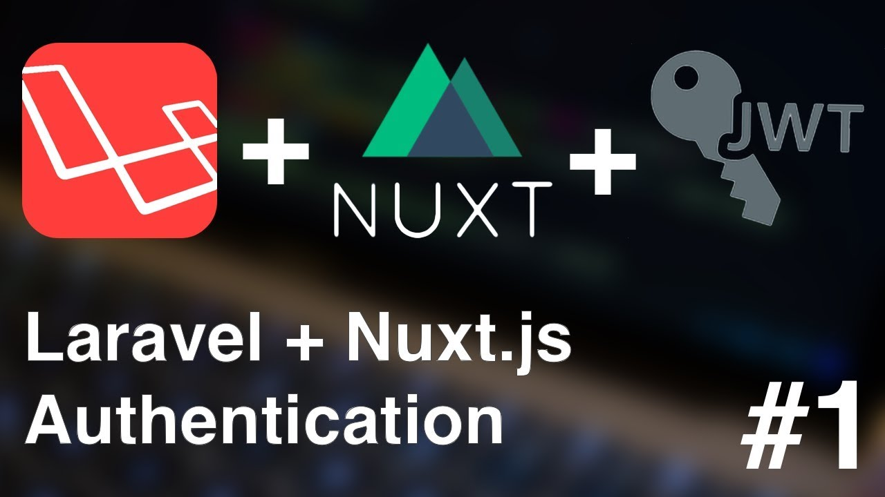#1 - Laravel + NuxtJS authentication: Setting up the project