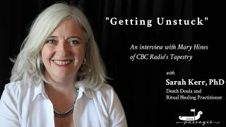 Getting Unstuck: An Interview with Mary Hines on CBC's Tapestry
