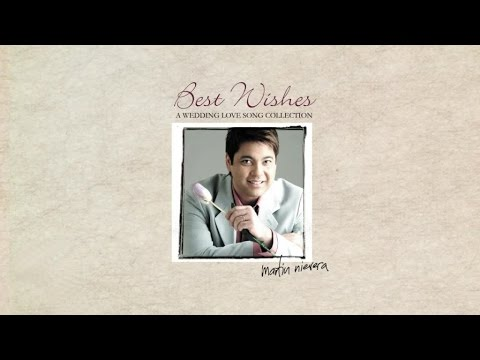 Martin Nievera  Best Wishes A Wedding Love Song Collection