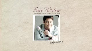 Martin Nievera - Best Wishes (A Wedding Love Song Collection)