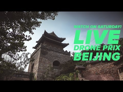 LIVE | Day 2 DRONE PRIX BEIJING from Simatai Great Wall #DCL18