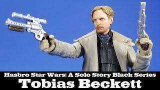 Star Wars Black Series Tobias Beckett Solo Hasbro Review