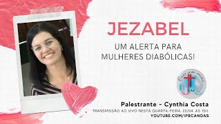 Jezabel: Um alerta para mulheres diabólicas