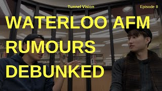 Waterloo AFM: Rumours DEBUNKED with Jay An   Episode 8