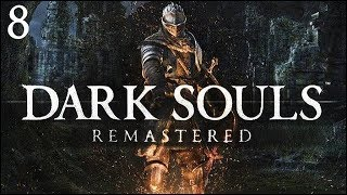 "Dark Souls Remastered: Part 8 - ""My Angel In Black (Iron Armor)"""