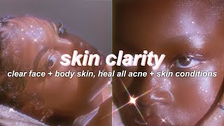 SKIN CLARITY extreme clear skin + treatment subliminal [NO DETOX] (listen once) 』