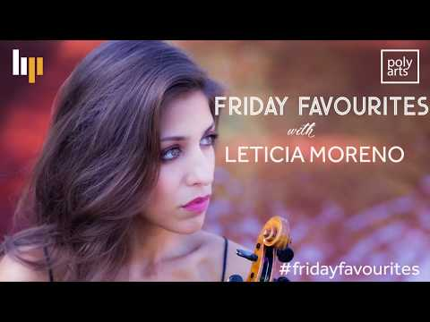 Friday Favourites with Leticia Moreno
