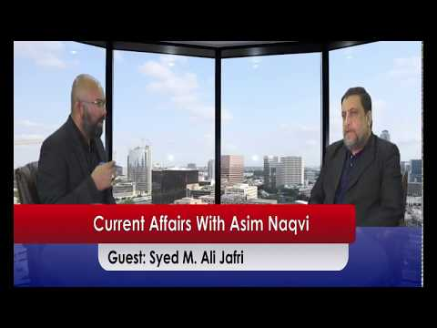 Current Affairs with Asim Naqvi  on Velayat TV USA (02/11/2018)
