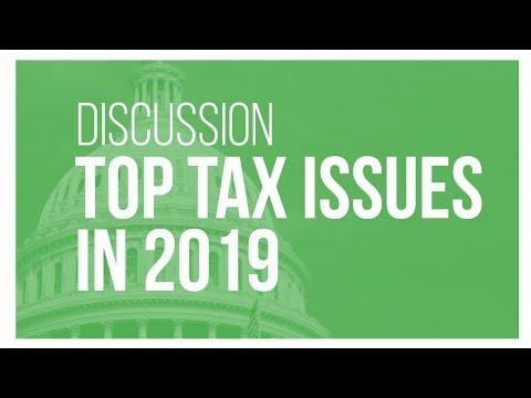 Talking Tax Reform: Top Tax Issues in 2019