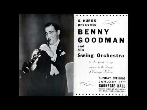 Benny Goodman: January 16, 1938 Carnegie Hall (Full Concert)