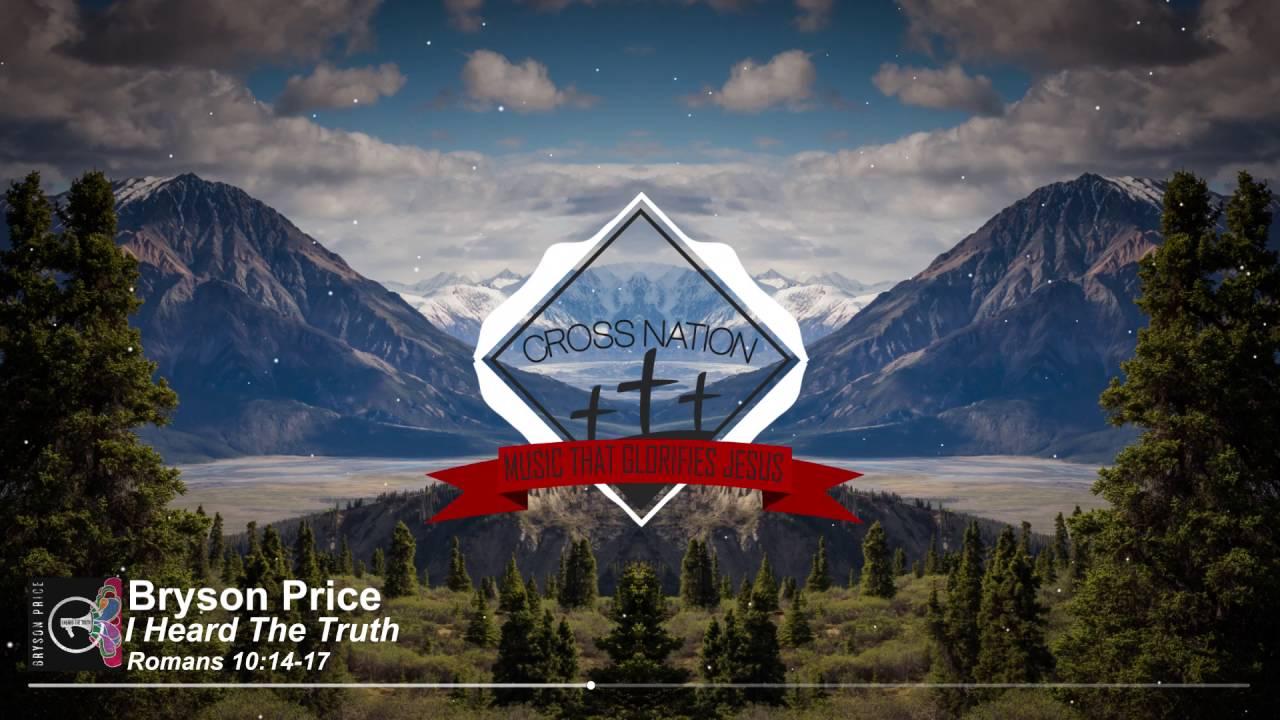 Bryson Price - I Heard The Truth feat. Lecrae [Christian Dubstep]