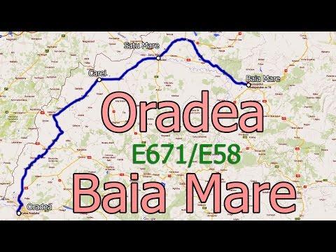 E671/E58 Oradea-Carei-Satu Mare -Baia Mare
