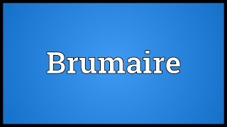 Brumaire Meaning
